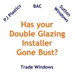 double glazing installer gone bust. Window door Repairs for P J Plastics, Sutton Windows, Trade Windows Gone Bust